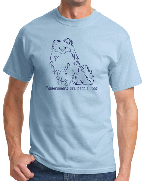 Standard Light Blue Pomeranians are People, Too! - Pomeranian Owner Dog Lover Cute T-shirt