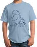 Youth Light Blue Pomeranians are People, Too! - Pomeranian Owner Dog Lover Cute T-shirt