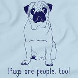 PUGS ARE PEOPLE TOO! Light blue Art Preview