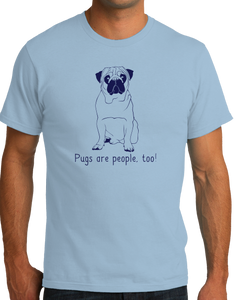 Standard Light Blue Pugs are People, Too! - Pug Owner Dog Lover Cute Adorable Gift T-shirt