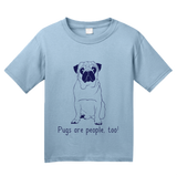 Youth Light Blue Pugs are People, Too! - Pug Owner Dog Lover Cute Adorable Gift T-shirt