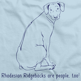 RHODESIAN RIDGEBACKS ARE PEOPLE TOO!  Light blue Art Preview