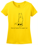 Ladies Yellow Siberian Huskys are People, Too! - Siberian Husky Owner Lover T-shirt