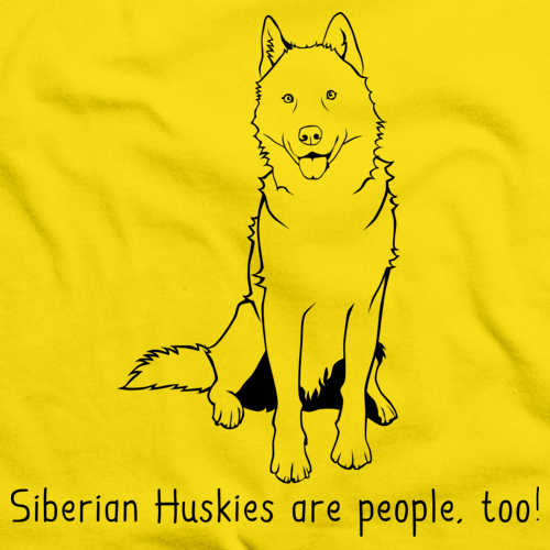 SIBERIAN HUSKYS ARE PEOPLE, TOO! Yellow Art Preview