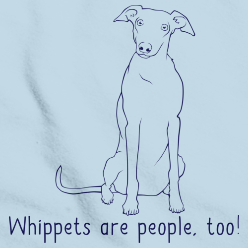 WHIPPETS ARE PEOPLE TOO! Light blue Art Preview
