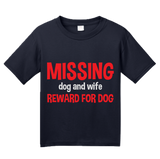 Youth Navy Missing Dog And Wife. Reward For Dog. - Marital Humor Wife T-shirt