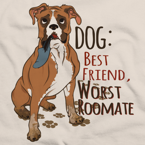 Dog: Worst Roommate, Best Friend - Dog Humor Sarcastic Funny Natural Art Preview