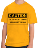 Youth Gold Caution: Likes to get Drunk & Hump Things - Bar Crawl Humor T-shirt