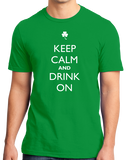 Standard Green Keep Calm And Drink On - Drinking Fan Humor Funny Drunk Joke T-shirt