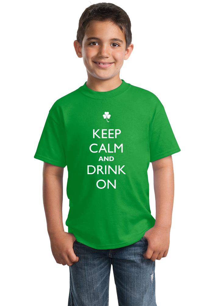 Youth Green Keep Calm And Drink On - Drinking Fan Humor Funny Drunk Joke T-shirt