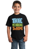 Youth Black Take Me Drunk, I'm Home - Drunk Humor Joke Funny Party Booze T-shirt