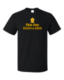 Standard Black This Guy <---- Needs A Beer - Drunk Humor Beer Party Funny Frat T-shirt