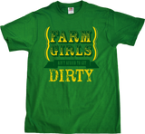 Unisex Green Farm Girls Aren't Afraid to Get Dirty - Raunchy Country Humor T-shirt