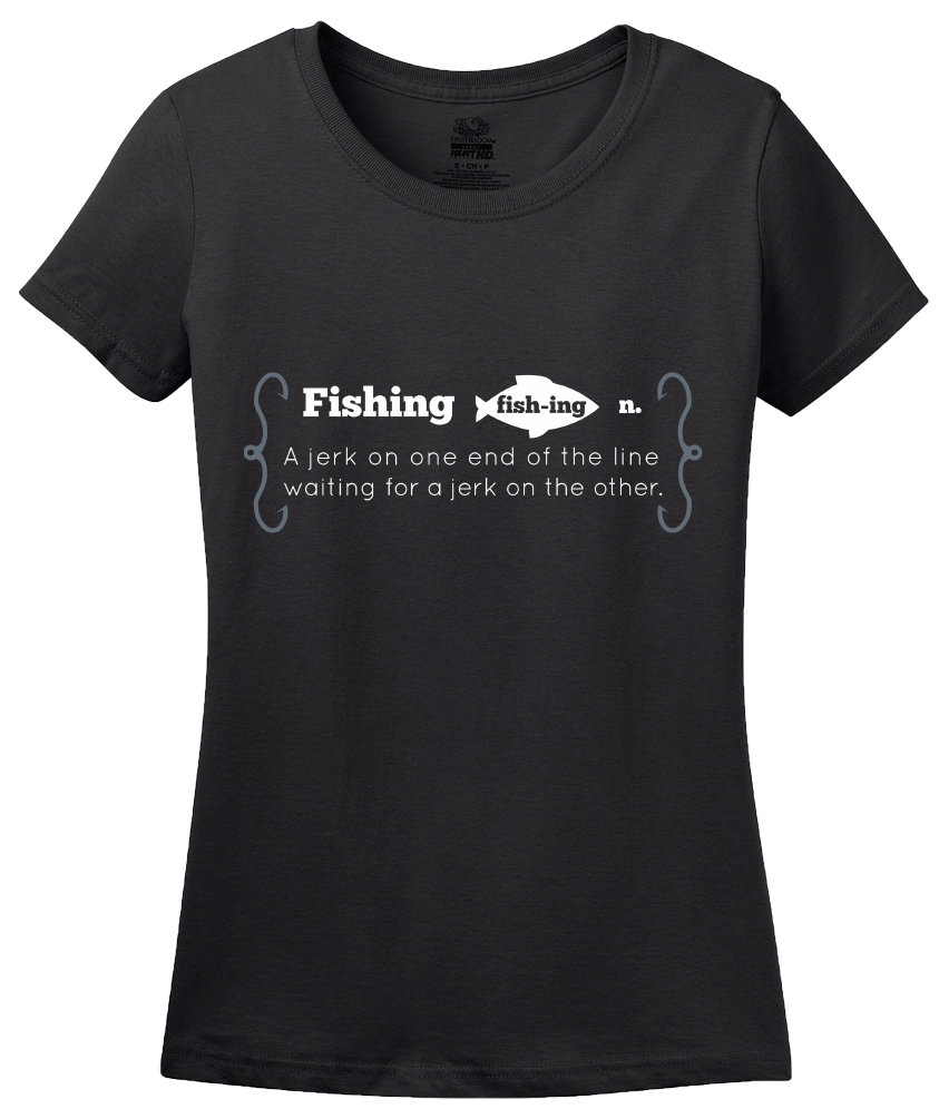 Ladies Black Fishing Jerk - Fishing Humor Sportsman Fisherman Joke T-shirt