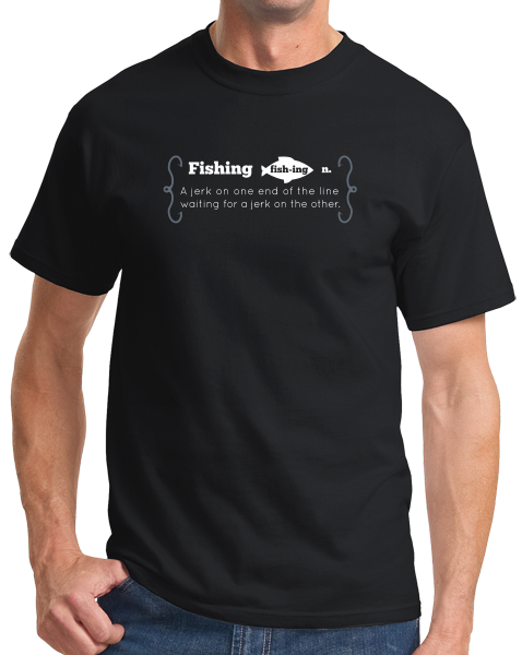 Standard Black Fishing Jerk - Fishing Humor Sportsman Fisherman Joke T-shirt