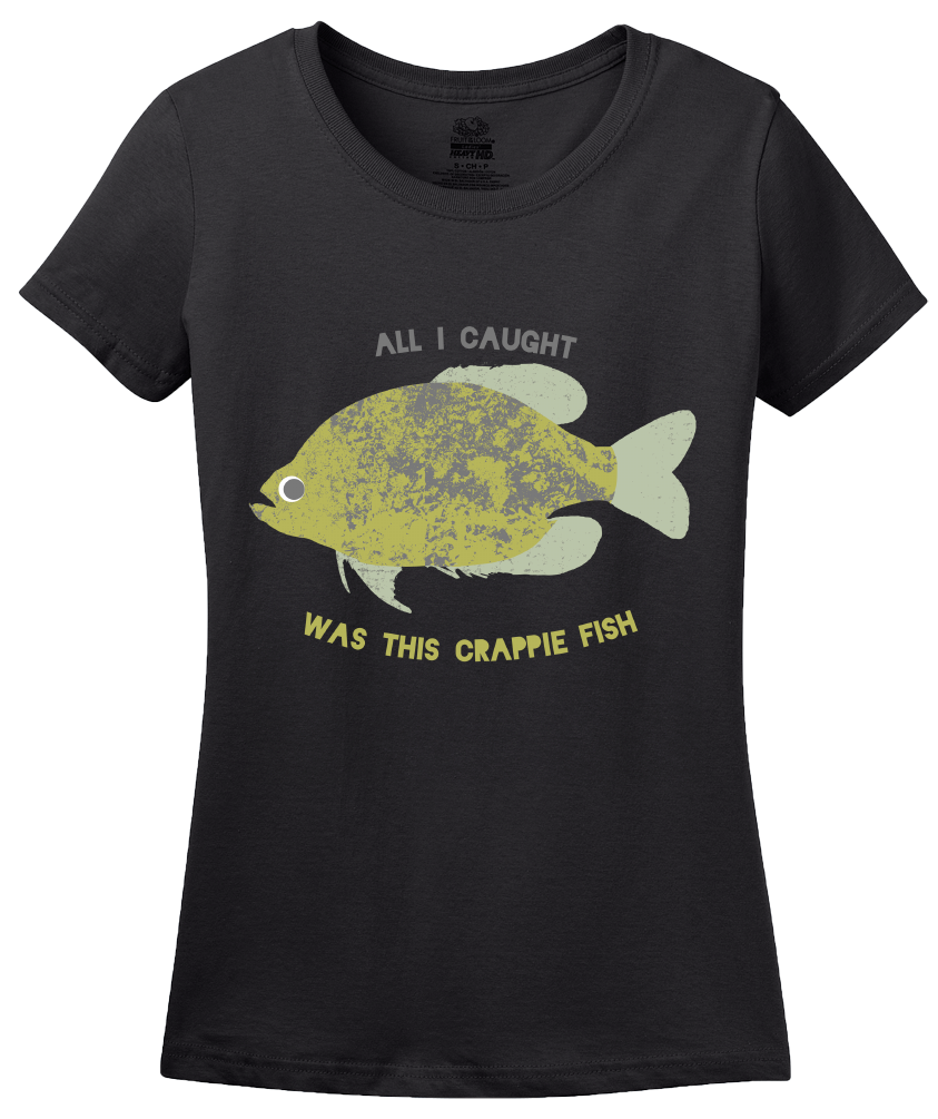 Ladies Black Went Fishing, Caught This Crappie Fish - Fishing Humor Joke Dad T-shirt
