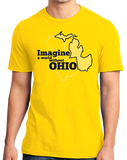 Standard Yellow Imagine A World Without Ohio - Michigan Fan Ohio Hater Funny T-shirt