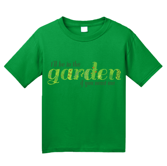 Youth Green  I'll Be In The Garden If You Need Me - Gardening Garden Hipster T-shirt