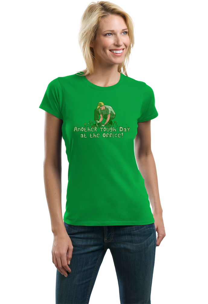 Ladies Green Another Tough Day At The Office - Gardening Garden Hobby Funny T-shirt