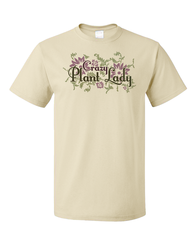Standard Natural Crazy Plant Lady - Gardener Mom Awesome Cute Funny Gift Flowers T-shirt