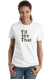 Ladies White I'd Hit That! - Sex Joke Golf Humor Golfer Funny Double Meaning T-shirt