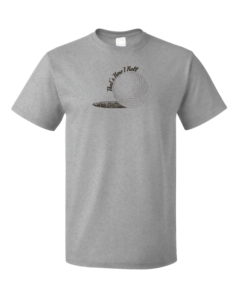 Standard Grey That's How I Roll - Golf Funny Golfer Joke Father's Day T-shirt