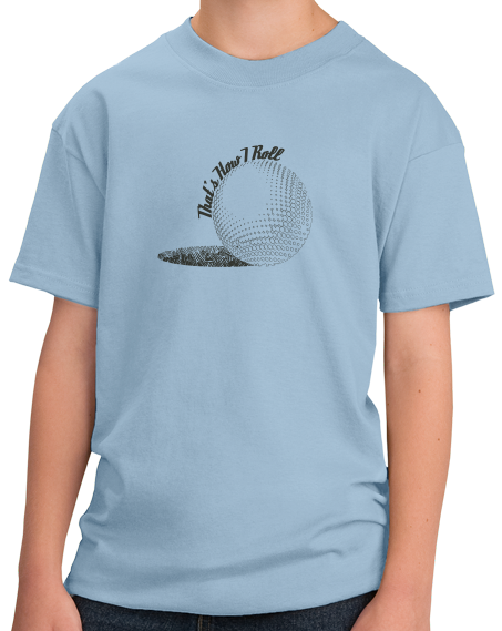 Youth Light Blue That's How I Roll - Golf Funny Golfer Joke Father's Day T-shirt