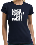 Ladies Navy Make Bogeys, Not Bombs - Funny Golfer Golf Joke Gift Love T-shirt
