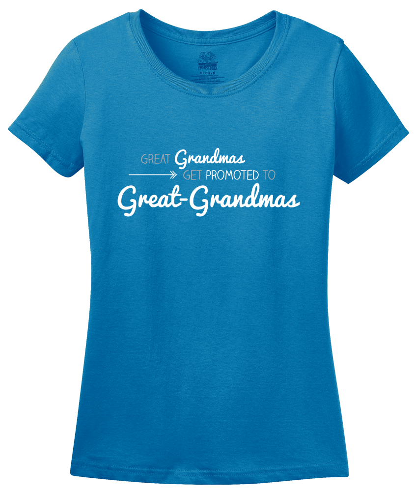 Ladies Aqua Blue Great Grandmas Get Promoted… - Great Grandma Gift Funny Cute