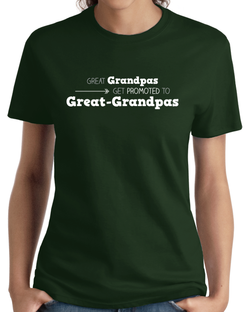 Ladies Forest Green Great Grandpas Get Promoted… - Great Grandfather Grandpa Funny