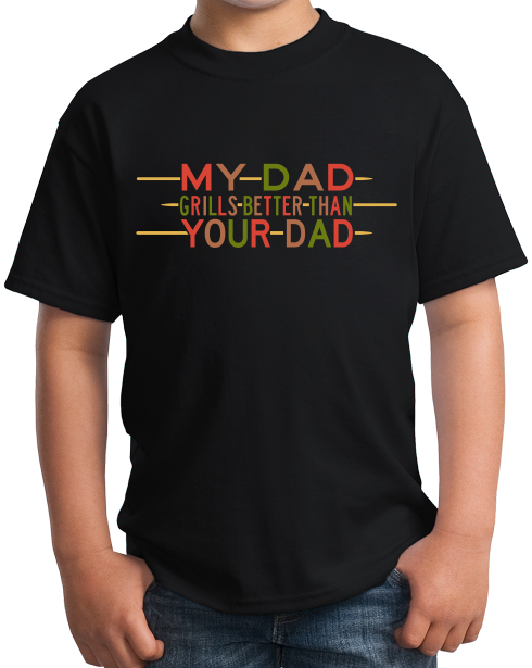 Youth Black My Dad Grills Better Than Your Dad - Grilling Father's Day Funny T-shirt