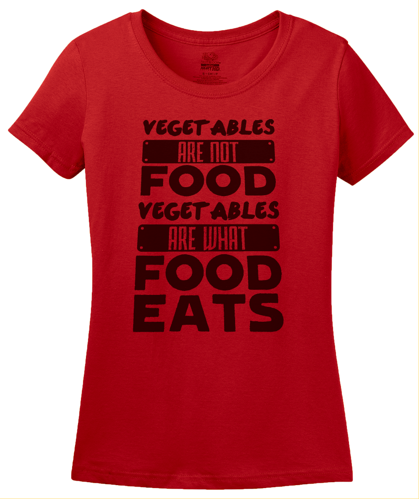Ladies Red Vegetables Are What Food Eats - Meat Eater Pride Funny Carnivore T-shirt