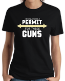 Ladies Black I Should Need A Permit For These Guns - Lifting T-shirt