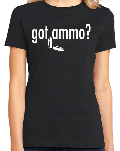 Ladies Black Got Ammo? - Gun Enthusiast Marksman 2nd Ammendment Funny Ammo T-shirt