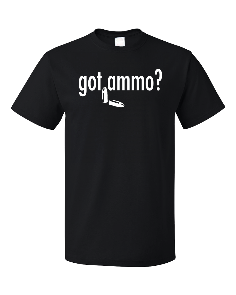 Standard Black Got Ammo? - Gun Enthusiast Marksman 2nd Ammendment Funny Ammo T-shirt