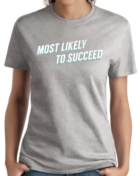 Ladies Grey Most Likely To Succeed - Ironic Nerd High School Humor T-shirt