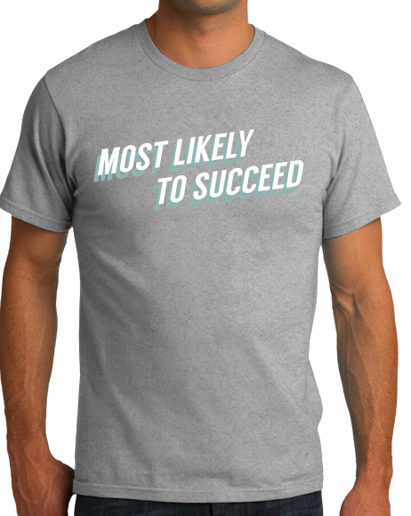 Standard Grey Most Likely To Succeed - Ironic Nerd High School Humor T-shirt