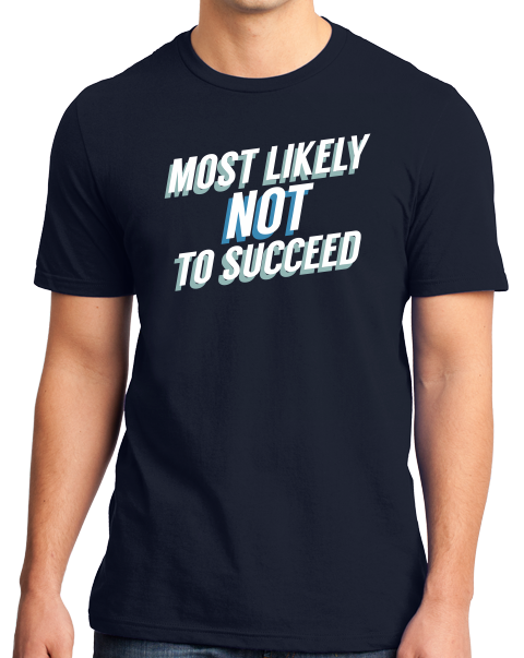 Standard Navy Most Likely Not To Succeed - Stoner Pride High School Humor T-shirt