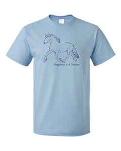 Standard Light Blue Happiness is a Friesian - Horse Lover Favorite Breed Friesian T-shirt