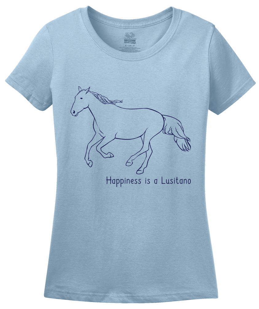Ladies Light Blue Happiness is a Lusitano - Horse Lover Favorite Breed Lusitano T-shirt