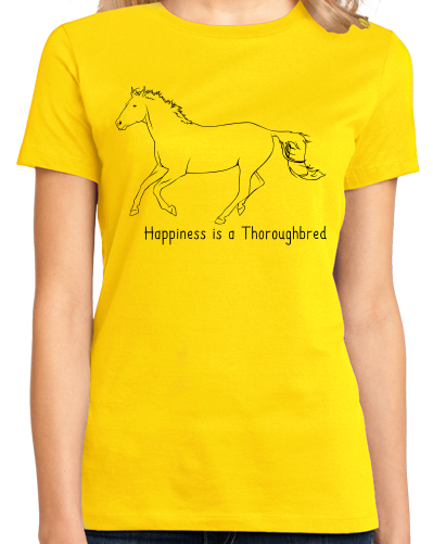 Ladies Yellow Happiness is a Thoroughbred - Horse Lover Bloodhorse Favorite T-shirt
