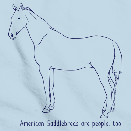 American Saddlebreds Are People, Too!| Horse Lover Light blue art preview