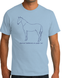 Standard Light Blue American Saddlebreds are People, Too!- Love American Saddlebreds T-shirt