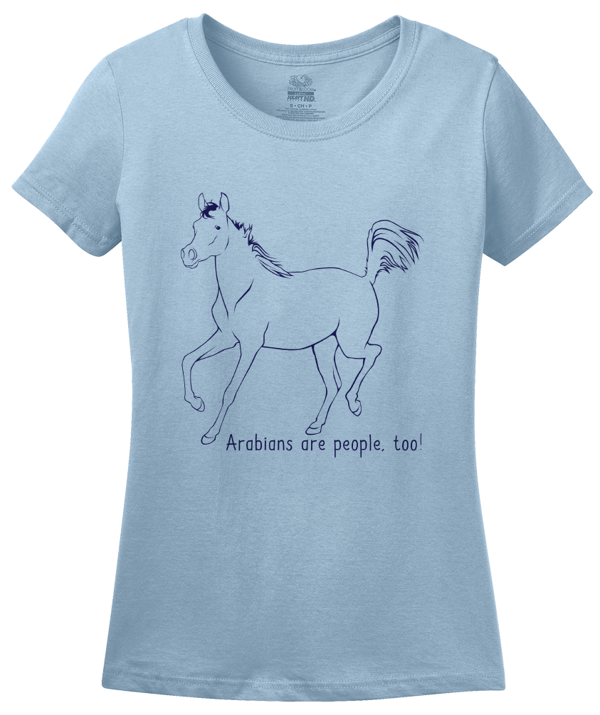 Ladies Light Blue Arabians are People, Too! - Horse Lover Arabians Cute Gift T-shirt