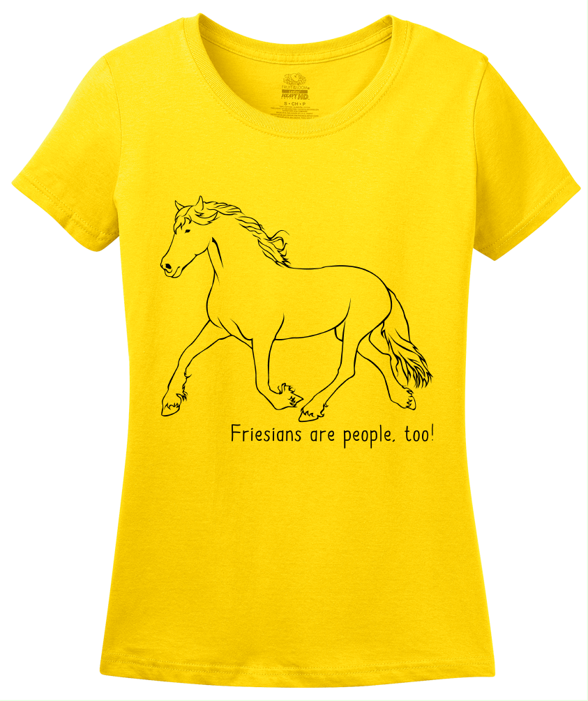 Ladies Yellow Friesians are People, Too! - Horse Lover Friesians Cute T-shirt