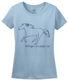 Ladies Light Blue Haflingers are People, Too! - Horse Lover Haflingers Cute T-shirt