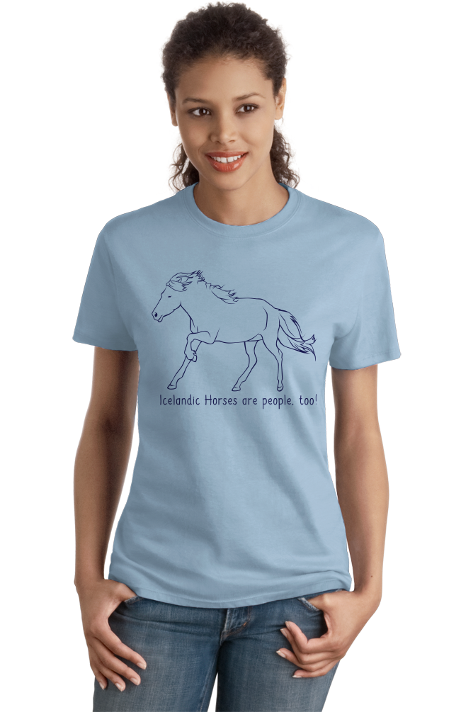 Ladies Light Blue Icelandic Horses are People, Too! - Horse Lover Icelandic Cute T-shirt