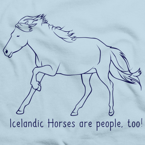 Icelandic Horses Are People, Too! | Horse Lover Light blue art preview