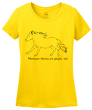 Ladies Yellow Miniature Horses are People, Too! - Horse Lover Minature Cute T-shirt