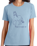 Ladies Light Blue Morgans are People, Too! - Horse Lover Morgans Cute Gift Fun T-shirt